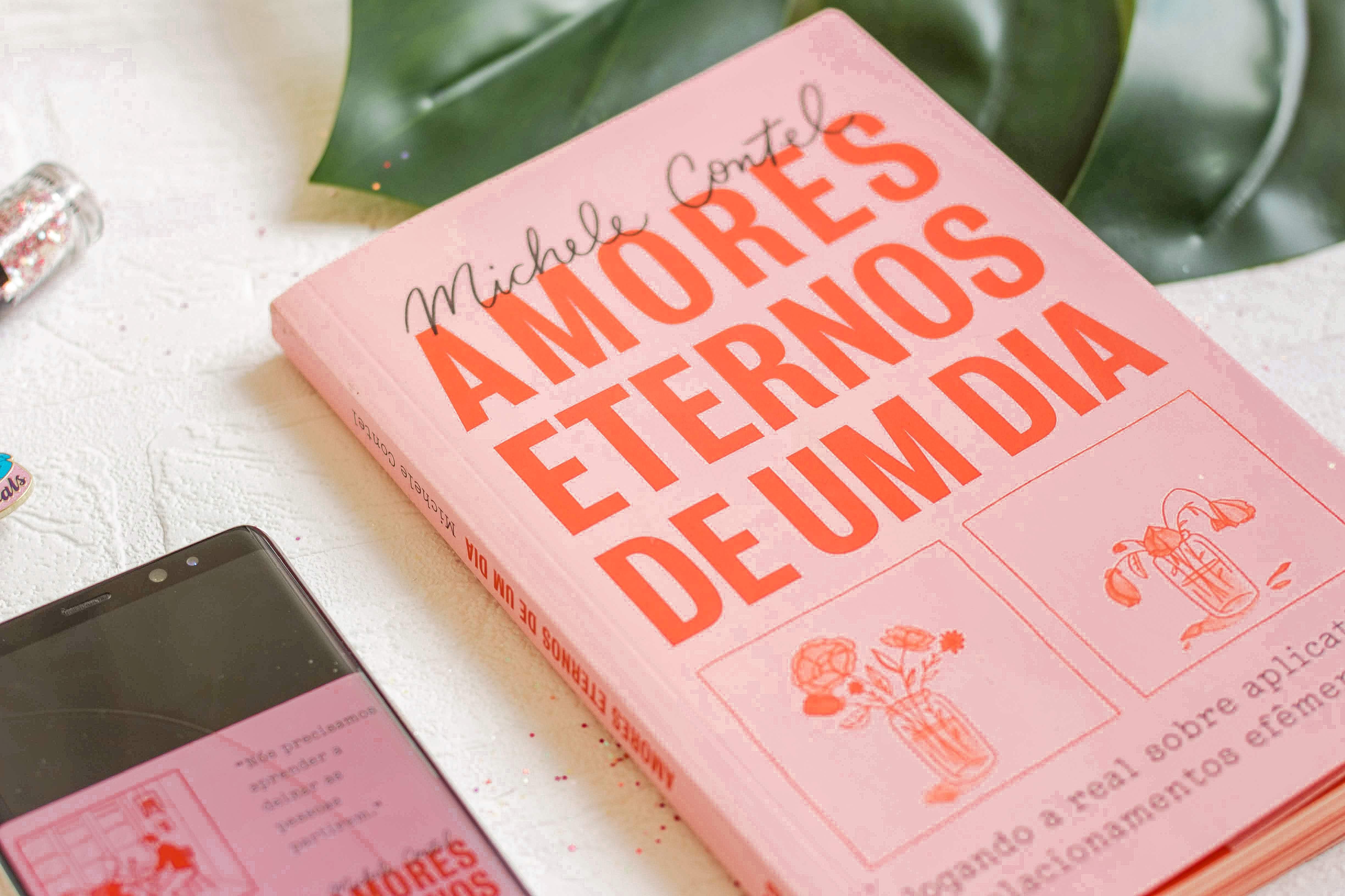 Amores eternos de um dia - livro - Michele Contel - Caos Arrumado