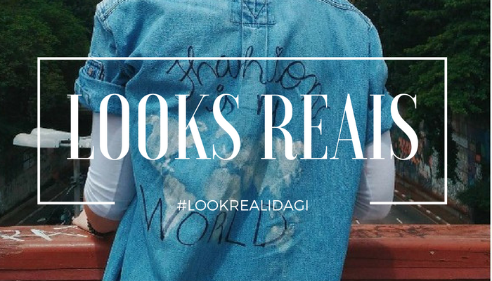 Moda alem de post #LOOKSREALIDAGI