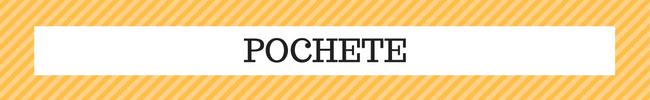 POCHETE