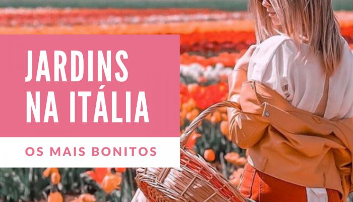 4 Jardins pela Itália | O 2° é o mais incrível!