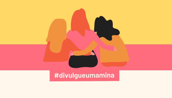 Divulgue Uma Mina | Projeto de incentivo a criadoras de conteúdo