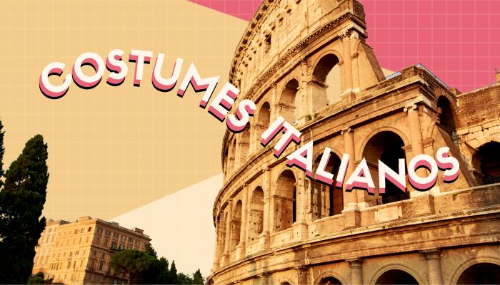 6 COSTUMES ITALIANOS QUE EU ADERI